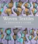 Kearley, Sharon - Woven Textiles: A Designer's Guide - 9781847978141 - V9781847978141