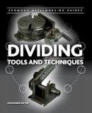 du Pré, Alexander - Dividing: Tools and Techniques (Crowood Metalworking Guides) - 9781847978387 - V9781847978387