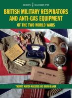 Mayer-Maguire, Thomas, Baker, Brian - EM38 British Military Respirators and Anti-Gas Equipment of the Two World Wars (Europa Militaria) - 9781847978875 - V9781847978875