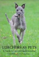 Baby, Carol - Lurchers as Pets: A Guide to Care and Understanding - 9781847979117 - 9781847979117