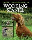 Gibson, Graham - Complete Training for the Working Spaniel - 9781847979452 - V9781847979452