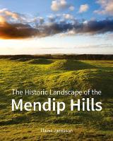 Jamieson, Elaine - The Historic Landscape of the Mendip Hills - 9781848020429 - V9781848020429