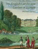 Symes, Michael - The English Landscape Garden in Europe - 9781848023574 - V9781848023574