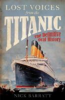 Barratt, Nick - Lost Voices From the Titanic: The Definitive Oral History - 9781848091511 - KSC0002258