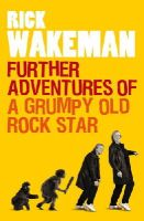 Wakeman, Rick - Further Adventures of a Grumpy Old Rock Star - 9781848091764 - V9781848091764