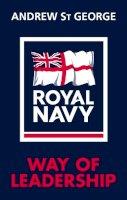 St.George, Andrew - Royal Navy Way of Leadership - 9781848093454 - V9781848093454