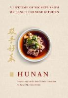 Qin Xie, Peng, Mr - Hunan: A Lifetime of Secrets from Mr Peng's Chinese Kitchen - 9781848094345 - V9781848094345