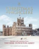 Carnarvon, The Countess of - Christmas at Highclere: Recipes and traditions from the real Downton Abbey - 9781848095229 - 9781848095229