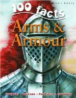 Rupert Matthews - Arms & Armor (100 Facts) - 9781848101043 - V9781848101043