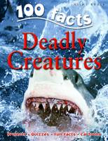 C De La Bedoyere - 100 Facts on Deadly Creatures - 9781848101050 - V9781848101050