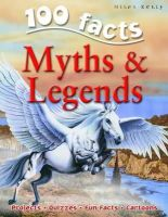 Fiona MacDonald - 100 Facts on Myths and Legends - 9781848101333 - V9781848101333