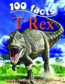 Parker, Steve - 100 Facts on T Rex - 9781848101715 - V9781848101715