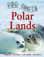Steve Parker - Polar Lands (100 Facts) - 9781848102361 - V9781848102361