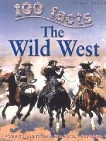 Andrew Langley - Wild West (100 Facts) - 9781848102408 - V9781848102408