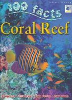 Camilla DeLBedoyere - 100 Facts Coral Reef - 9781848102729 - V9781848102729