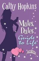 Cathy Hopkins - Mates, Dates Guide to Life (Mates Dates) (The Mates, Dates series) - 9781848120242 - KSG0006036