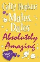 Hopkins, Cathy - Mates, Dates Absolutely Amazing - 9781848120280 - KOC0009104