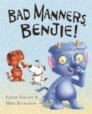 Lynne Garner, Mike Brownlow - Bad Manners, Benjie - 9781848122345 - KSG0015411