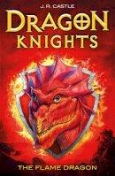 Masters, J. M. - The Flame Dragon (Dragon Knights) - 9781848124592 - KCG0000543