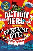 Murtagh, Ciaran - Action Hero (The Fincredible Diary of Fin Spencer) - 9781848125322 - KTG0019362