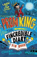 Murtagh, Ciaran - Prom King: The Fincredible Diary of Fin Spencer - 9781848125582 - KRS0029086