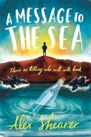 Shearer, Alex - A Message to the Sea - 9781848125698 - KRS0029140