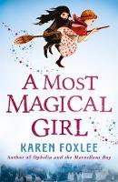 Foxlee, Karen - A Most Magical Girl - 9781848125759 - V9781848125759