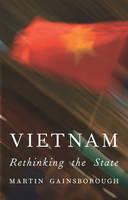 Gainsborough, Martin - Vietnam: Rethinking the State - 9781848133105 - V9781848133105