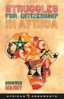 Manby, Bronwen - Struggles for Citizenship in Africa (African Arguments) - 9781848133525 - V9781848133525