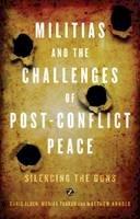 Alden, Chris; Thakur, Monika; Matthew, Arnold - Militias and the Challenges of Post-conflict Peace - 9781848135277 - V9781848135277