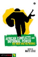 Mats Utas - African Conflicts and Informal Power - 9781848138827 - V9781848138827