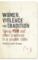 Tamsin Bradley - Women, Violence and Tradition - 9781848139589 - V9781848139589