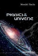 Mendel Sachs - Physics of the Universe - 9781848166042 - V9781848166042