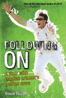 David Tossell - Following On: A Year with English Cricket's Golden Boys - 9781848187047 - V9781848187047