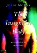 Julie McKay - The Insightful Body: Healing with SomaCentric Dialoguing - 9781848190306 - V9781848190306