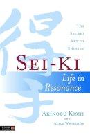 Whieldon, Alice - Sei-Ki: Life in Resonance - The Secret Art of Shiatsu - 9781848190429 - V9781848190429