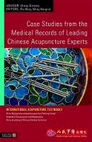 - Case Studies from the Medical Records of Leading Chinese Acupuncture Experts (International Acupuncture Textbooks) - 9781848190467 - V9781848190467