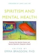 - Spiritism and Mental Health: Practices from Spiritist Centers and Spiritist Psychiatric Hospitals in Brazil - 9781848190597 - V9781848190597