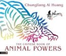 Chungliang Al Huang - The Chinese Book of Animal Powers - 9781848190665 - V9781848190665