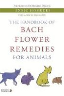 Homedes, Enric - The Handbook of Bach Flower Remedies for Animals - 9781848190757 - V9781848190757