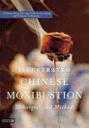 Xiaorong, Chang, Jing, Hong, Shouxiang, Yi - Illustrated Chinese Moxibustion Techniques and Methods - 9781848190870 - V9781848190870