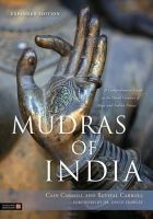 Cain Carroll, Revital Carroll - Mudras of India: A Comprehensive Guide to the Hand Gestures of Yoga and Indian Dance - 9781848191099 - V9781848191099