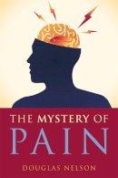 Douglas Nelson - The Mystery of Pain - 9781848191525 - V9781848191525