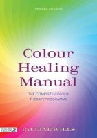 WILLS PAULINE - COLOUR HEALING MANUAL - 9781848191655 - V9781848191655