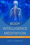 Sumner, Ged - Body Intelligence Meditations - 9781848191747 - V9781848191747