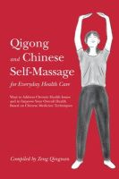 Zeng, Qingnan - Qigong and Chinese Self-massage for Everyday Health Care - 9781848191990 - V9781848191990