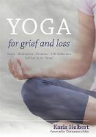 HELBERT KARLA - YOGA FOR GRIEF AND LOSS - 9781848192041 - V9781848192041