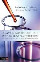 Banerjee, Partha; Captain, Christina - Common laboratory tests used by TCM practitioners - 9781848192058 - V9781848192058