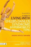 Knight, Isobel - A Guide to Living With Ehlers-danlos Syndrome (Hypermobility Type): Bending Without Breaking - 9781848192317 - V9781848192317
