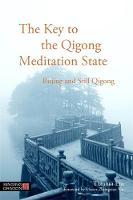 Liu, Tianjun - The Key to the Qigong Meditation State: Rujing and Still Qigong - 9781848192324 - V9781848192324